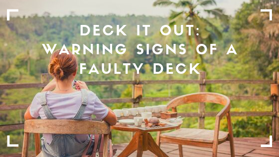 Deck it Out: Warning Signs of a Faulty Deck
