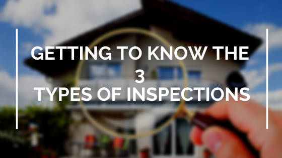 Getting to Know the 3 Types of Inspections