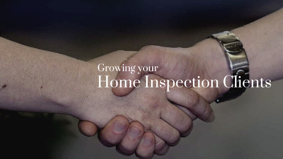 Growing your Home Inspection Clients